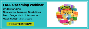 Free upcoming webinar: Understanding Non-Verbal Learning Disabilities: From Diagnosis to Intervention Presented by Dr. Allyson Harrison March 11, 2020 3:45 - 4:45 ET Register Now! Illustration of a head with the brain showing on a background of multi coloured speech bubbles.