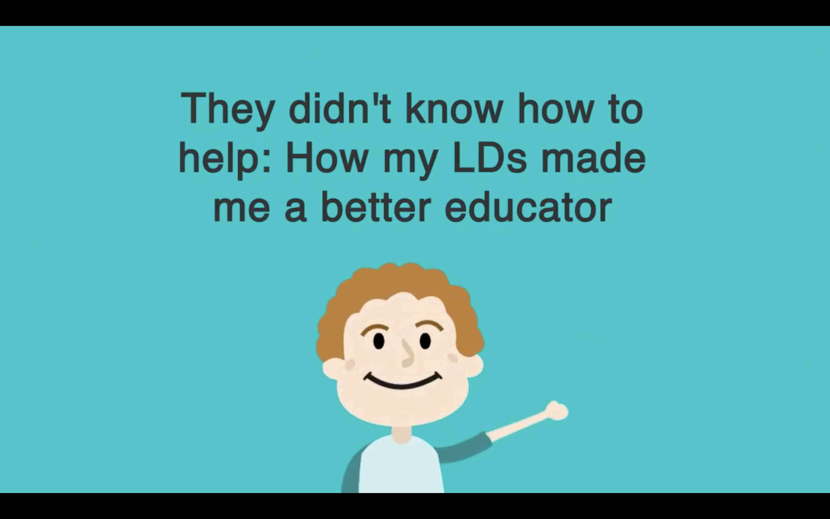 VIDEO: They didn't know how to help – How my LDs made me a better educator